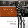 Escape of Bipeds